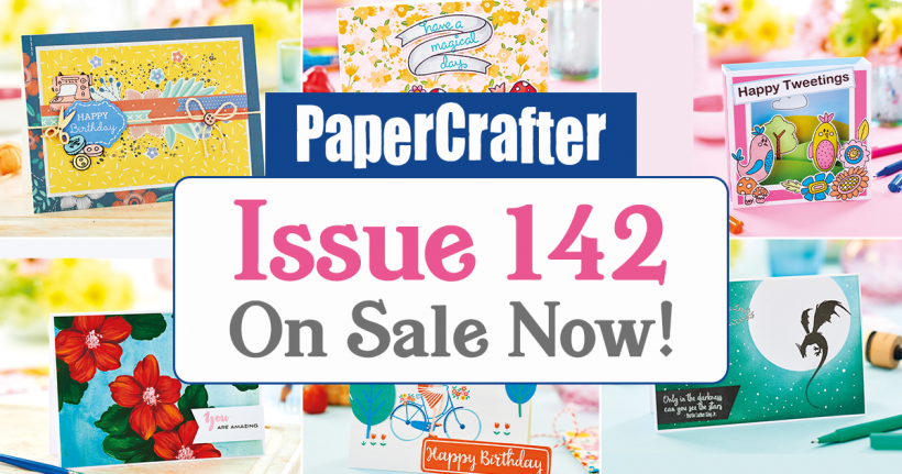 6 Reasons You NEED To Buy PaperCrafter Issue 142