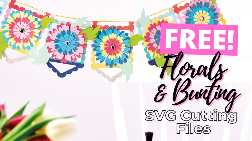 FREE Florals & Bunting SVG Cutting Files