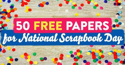 50 free papers for National Scrapbook Day