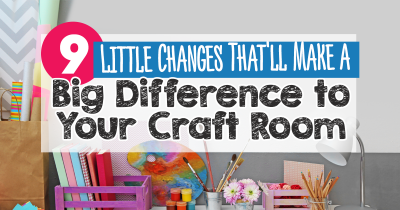 9 Little Changes That'll Make a Big Difference to Your Craft Room