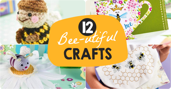 12 Bee-utiful crafts to keep you busy