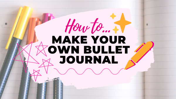 Bullet Journalling: How It Could Change Your Life