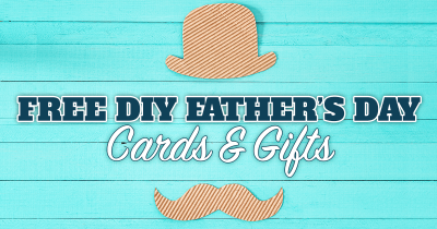 Free DIY Father's Day Cards & Gifts