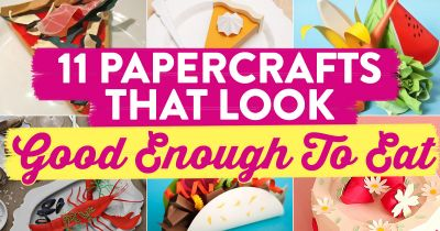 11 Papercrafts That Look Good Enough To Eat