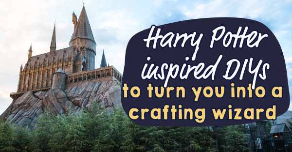 7 Muggle Friendly Harry Potter Projects To Make Right Now