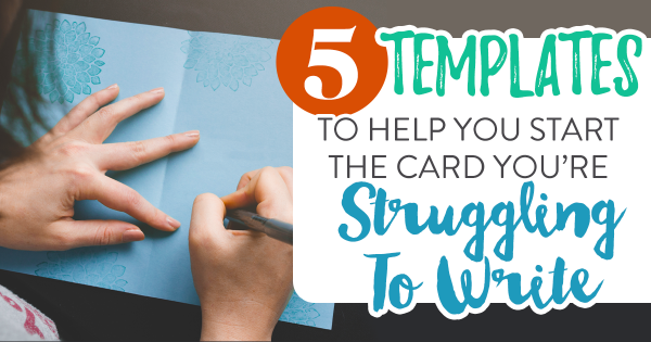 5 Templates To Help You Start The Card You're Struggling To Write