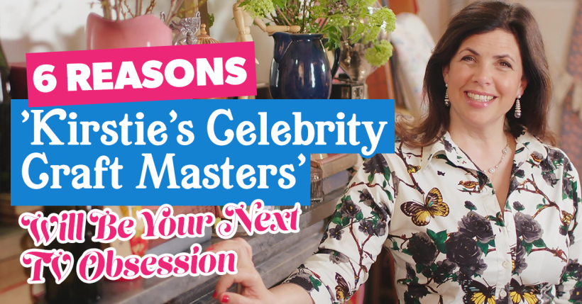 6 Reasons Channel 4's 'Kirstie's Celebrity Craft Masters' Will Be Your Next TV Obsession