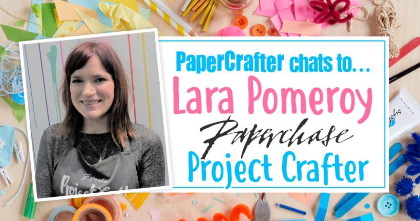 PaperCrafter Interviews Paperchase's Project Crafter Lara Pomeroy