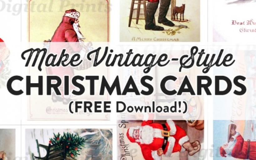 Download Christmas Cards.Make Vintage Style Christmas Cards Free Download