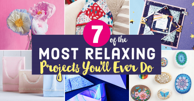 7 Of The Most Relaxing Projects You'll Ever Do