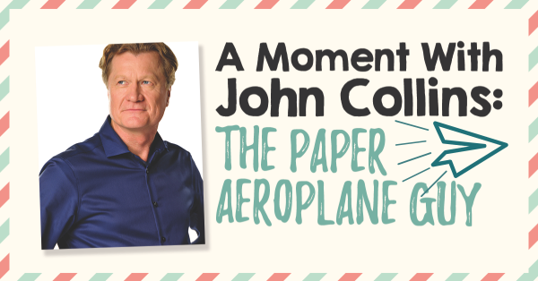 A Moment With: John Collins, The Paper Aeroplane Guy