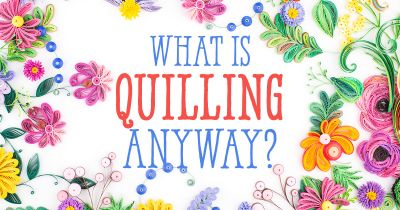 What Is Quilling Anyway?