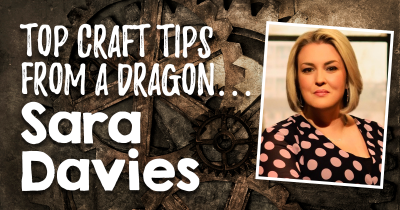 Top Craft Tips From A Dragon… Sara Davies