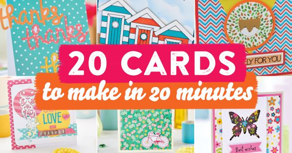20 Cards To Make In 20 Minutes