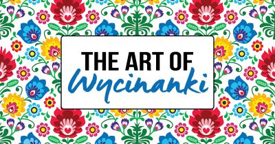 The Art of Wycinanki