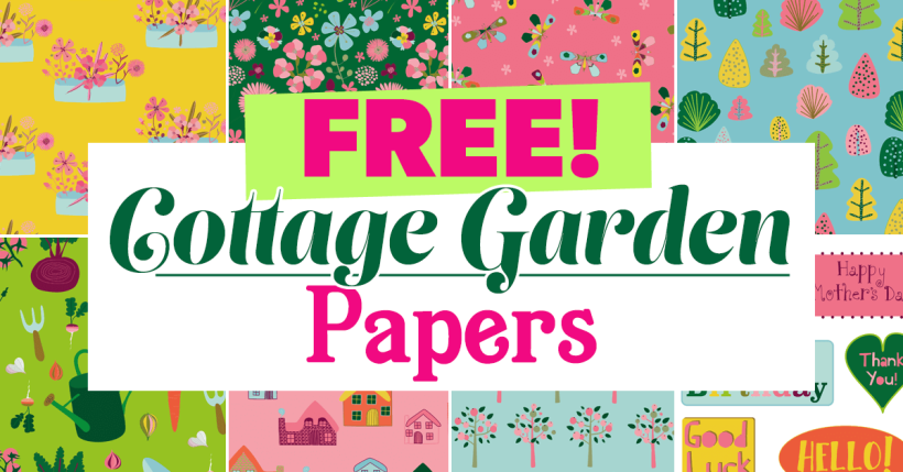 FREE Cottage Garden Papers