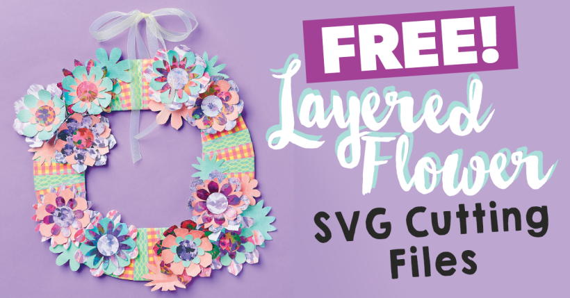 FREE Layered Flower SVG Digital Cutting Files