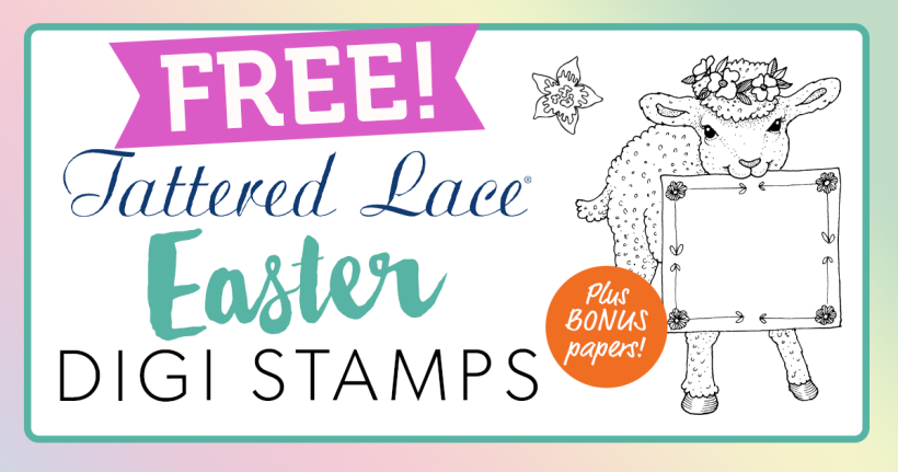 FREE Tattered Lace Easter Digi Stamps + Bonus Papers!