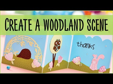 Create a woodland scene, using dies from PaperCrafter