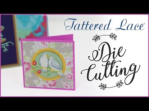 Tattered Lace Die Cutting